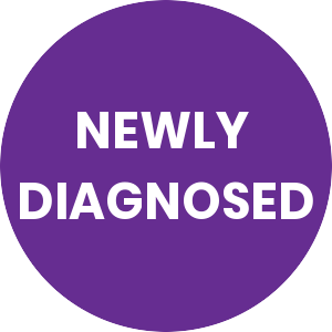 Newly Diagnosed - Support for Life
